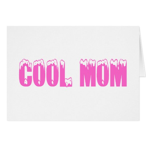 Cool Mom Pink Card