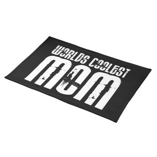 Cool Mothers and Moms : Worlds Coolest Mom Placemats