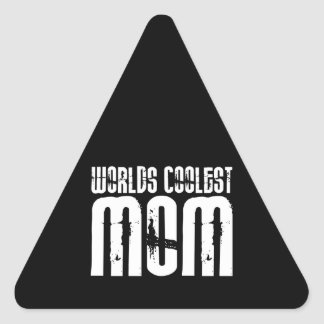 Cool Mothers and Moms : Worlds Coolest Mom Triangle Sticker