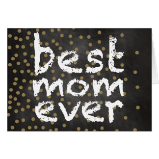Cool Mother's Day Gift! Best Mom Ever Chalk Board