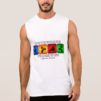 Cool Motocross It Is A Way Of Life Sleeveless Shirt