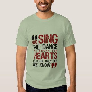 Cool Music Quote Grunge T-shirt We Sing We Dance