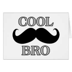 Greeting Card with Cool Mustache Bro design