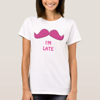 Cool Mustache i'm late. T-Shirt