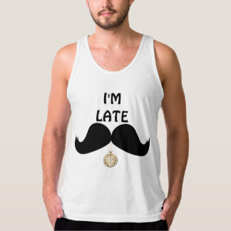 Cool Mustache i'm late. Tank Top