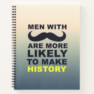 Cool Mustache Quote Typography Notebook