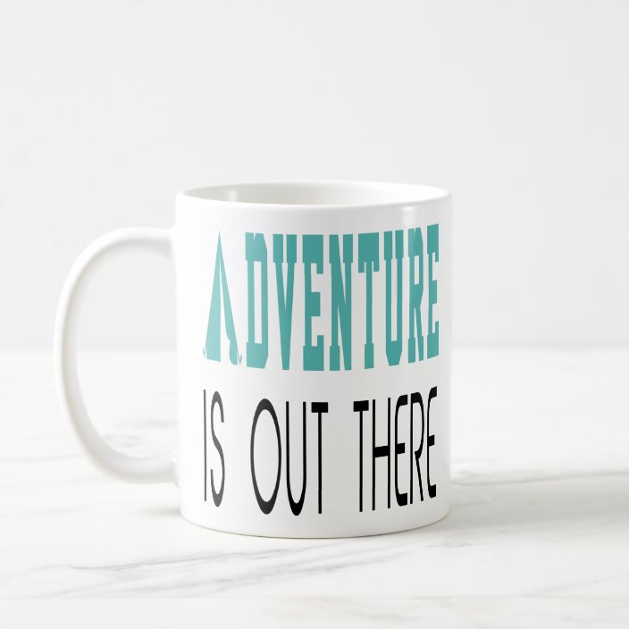 Cool Nature Camp Quotes Adventure Is Out There Coffee Mug Zazzle Com