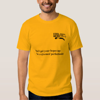 Cool Nerd Tee; Reformed Perfectionist T Shirt