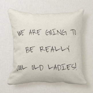 Cool Old Ladies Toss Pillow
