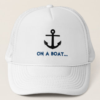 Cool On A Boat Anchor Trucker Hat