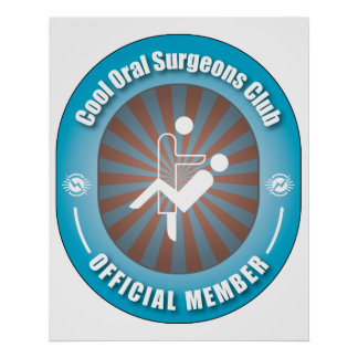 Cool Oral Surgeons Club Poster