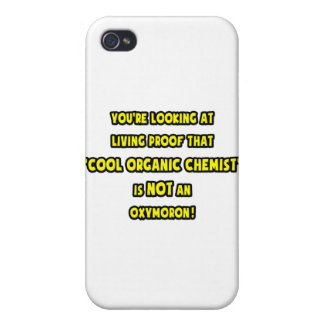 Cool Organic Chemist Is NOT an Oxymoron Cover For iPhone 4