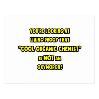 Cool Organic Chemist Is NOT an Oxymoron Postcard