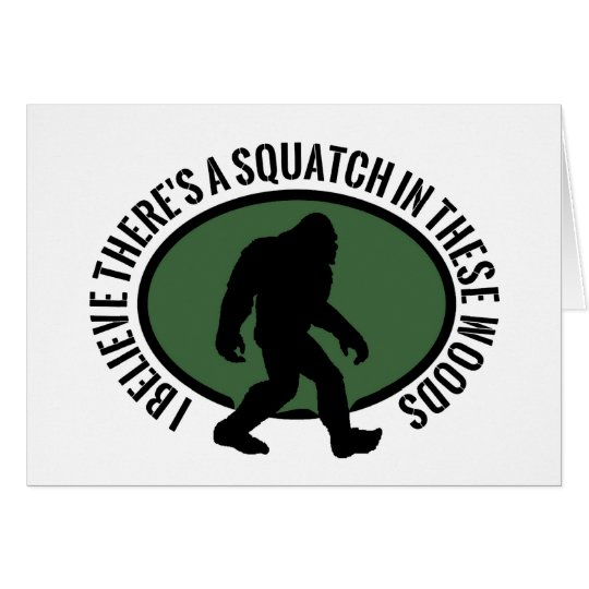 Cool Oval Squatch In These Woods Card