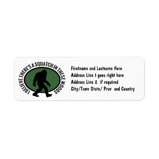 Cool Oval Squatch In These Woods Return Address Label