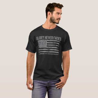 Cool Patriotic Glory Never Fades and American Flag T-Shirt