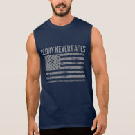 Cool Patriotic Glory Never Fades and American Flag Sleeveless Shirts