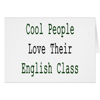 Cool People Love Their English Class Card