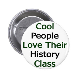 Cool People Love Their History Class Button