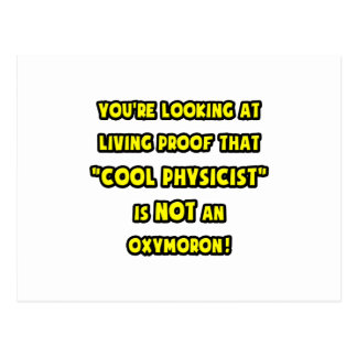 Cool Physicist Is NOT an Oxymoron Postcard