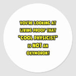 Cool Physicist Is NOT an Oxymoron Sticker