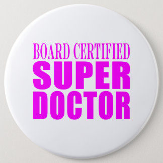 Cool Pink Doctors : Board Certified Super Doctor Button