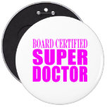 Cool Pink Doctors : Board Certified Super Doctor Pinback Button