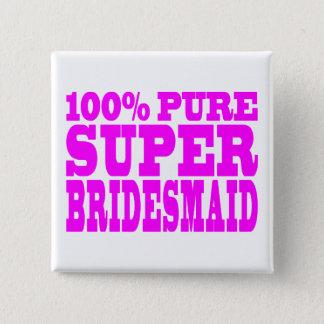 Cool Pink Gifts 4 Bridesmaids : Super Bridesmaid Button
