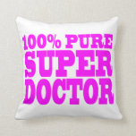Cool Pink Gifts 4 Doctors 100% Pure Super Doctor Pillow