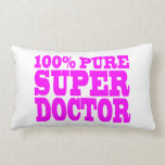 Cool Pink Gifts 4 Doctors 100% Pure Super Doctor Throw Pillow