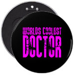 Cool Pink Gifts 4 Doctors : Worlds Coolest Doctor 6 Inch Round Button