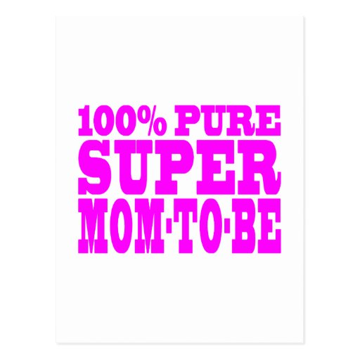 Cool Pink Gifts 4 Moms to Be : Super Mom to Be Postcard