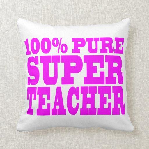 Cool Pink Gifts 4 Teachers 100% Pure Super Teacher Pillows