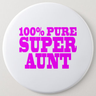 Cool Pink Gifts for Aunts : 100% Pure Super Aunt Button