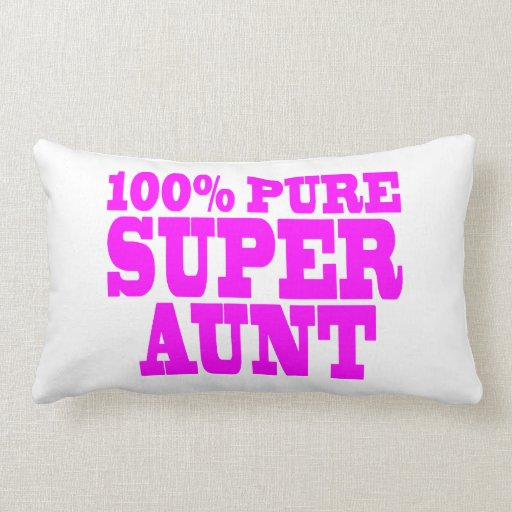 Cool Pink Gifts for Aunts : 100% Pure Super Aunt Pillow