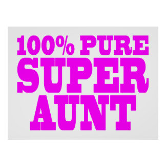 Cool Pink Gifts for Aunts : 100% Pure Super Aunt Posters