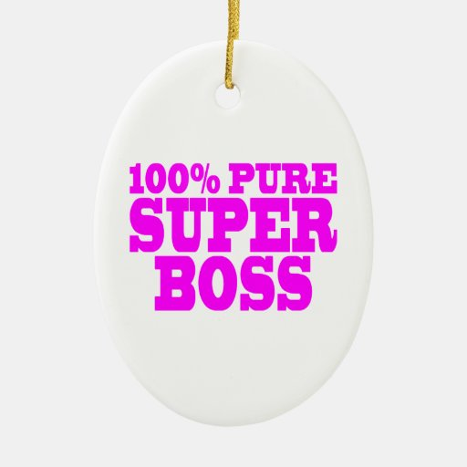 Cool Pink Gifts for Bosses : 100% Pure Super Boss Christmas Ornament