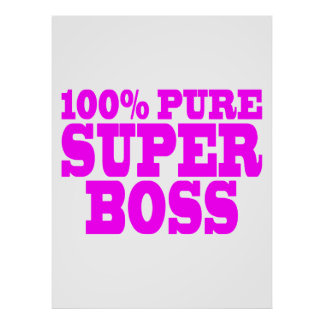 Cool Pink Gifts for Bosses : 100% Pure Super Boss Poster