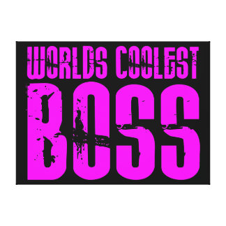 Cool Pink Gifts for Bosses : Worlds Coolest Boss Canvas Prints