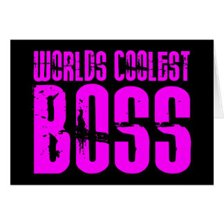 Cool Pink Gifts for Bosses : Worlds Coolest Boss Card