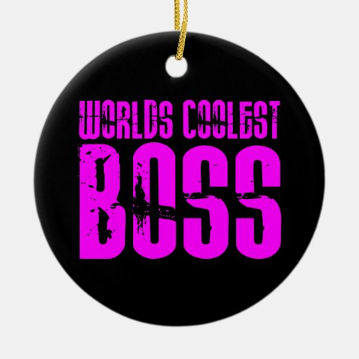Cool Pink Gifts for Bosses : Worlds Coolest Boss Ornament