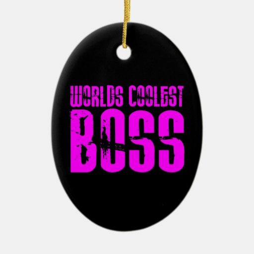 Cool Pink Gifts for Bosses : Worlds Coolest Boss Christmas Ornaments