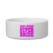 Cool Pink Gifts for Brides : 100% Pure Super Bride Bowl