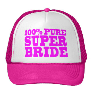 Cool Pink Gifts for Brides : 100% Pure Super Bride Trucker Hat