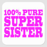 Cool Pink Gifts for Sisters : Super Sister Square Stickers