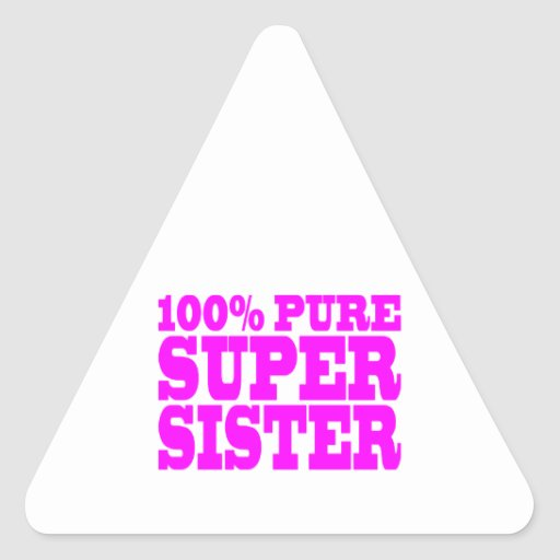 Cool Pink Gifts for Sisters : Super Sister Triangle Sticker