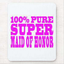 Cool Pink Maids of Honor : Super Maid of Honor Mouse Pad