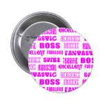 Cool Pink Modern Design for Bosses  Positive Words Pinback Button