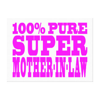 Cool Pink Mothers in Law Super Mother in Law Canvas Print
