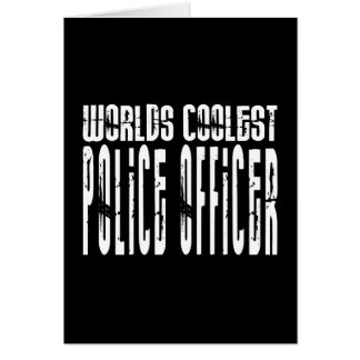 Cool Police Officers Worlds Coolest Police Officer Card